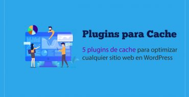 5 plugins de caché para optimizar WordPress